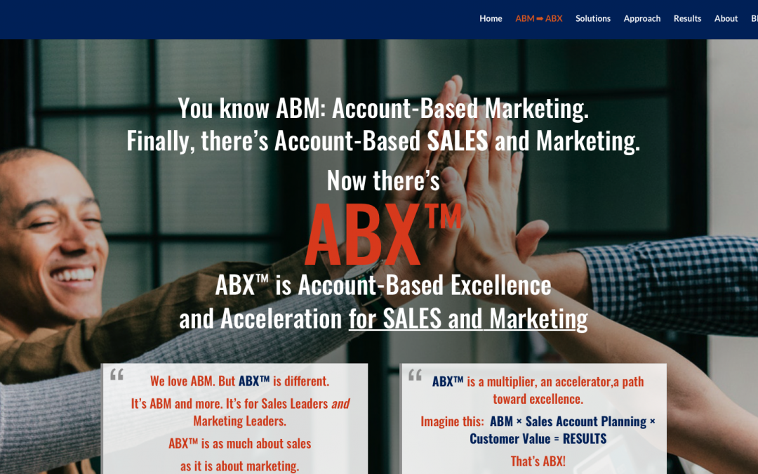 """Why I Coined the Name """"ABX"""" to Replace ABM, and Why I'm Happy to See it Adopted by the ABM Community"""